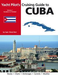 Yacht Pilots Cruising Guide to Cuba Varadero to Trinidad