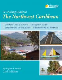 A Cruising Guide to the Northwest Caribbean 2nd edition