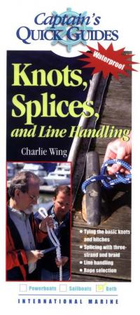 Captains Quick Guide To Using: Knots, Splices, and Line Handling